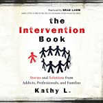 The Intervention Book: Stories and Solutions from Addicts, Professionals, and Families | Kathy L.