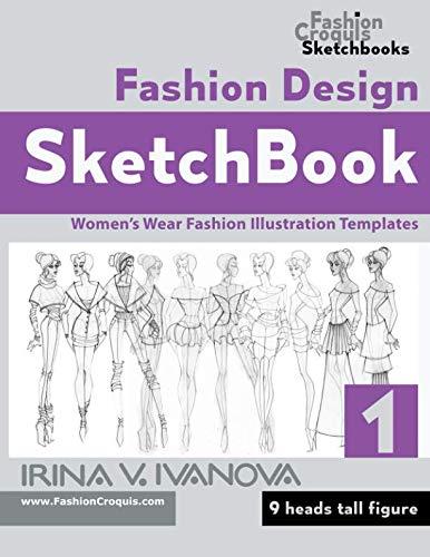 (Fashion Design Sketchbook: Women's Wear Fashion Illustration Templates. 9 heads tall figure. (Fashion Croquis Sketchbooks))