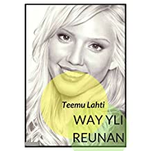 Way yli reunan (Finnish Edition)
