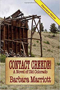 Contact Creede! a Novel of Old Colorado