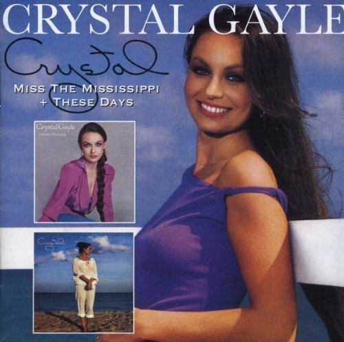 Miss the Mississippi / These Days by CRYSTAL GAYLE -