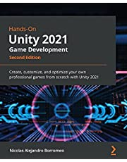 Hands-On Unity 2021 Game Development: Create, customize, and optimize your own professional games from scratch with Unity 2021, 2nd Edition