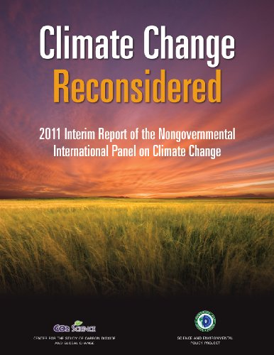 Climate Change Reconsidered: 2011 Interim Report on the Nongovernmental Panel on Climate Change (Gore Panel)