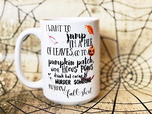 Fall Shit Coffee Mug - Funny Fall Mug - Cute Halloween Mug - Hocus Pocus - Halloween Decor - Halloween Lover - Jump in Leaves - Murder -