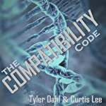 The Compatibility Code | Tyler Dahl,Curtis Lee