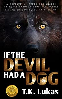 IF THE DEVIL HAD A DOG by [Lukas,T. K.]