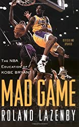Mad Game : The NBA Education of Kobe Bryant