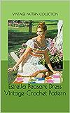 Estrella Peasant Dress Vintage Crochet Pattern