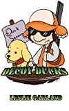 img - for Decoy Ducks - A Happy Children's Picture Book (For Bedtime & Children 4-8 Years Old) book / textbook / text book