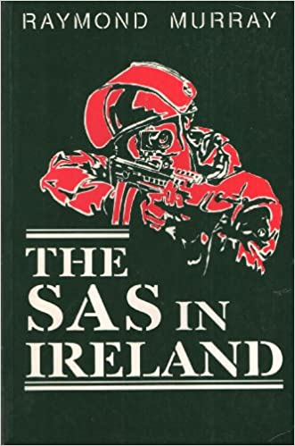 Image result for Raymond Murray, in his book The SAS in Ireland,