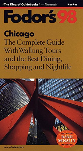 Chicago '98: The Complete Guide with Walking Tours and the Best Dining, Shopping and Nightlif e (Fodor's Gold Guides)