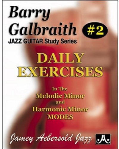 - Barry Galbraith # 2 - Daily Exercises In the Melodic Minor & Harmonic Minor Modes (Barry Galbraith Jazz Guitar Study)