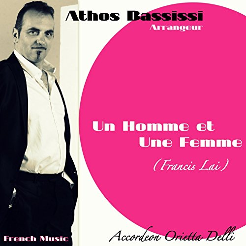un homme et une femme feat orietta delli arrangeur accordeon by athos bassissi on amazon. Black Bedroom Furniture Sets. Home Design Ideas