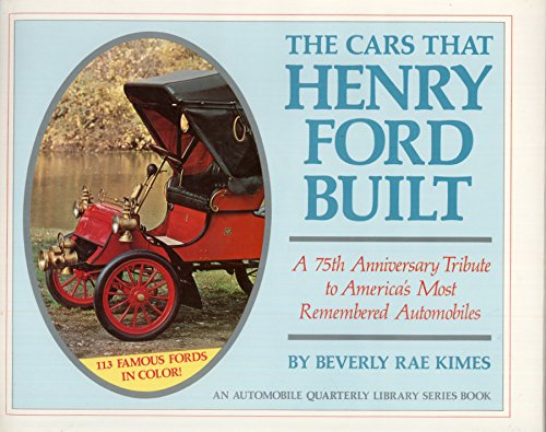 The Cars That Henry Ford Built (An Automobile Quarterly Library Series Book)