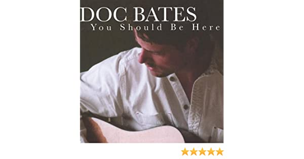 4f10d7273c3fc Doc Bates - You Should Be Here - Amazon.com Music