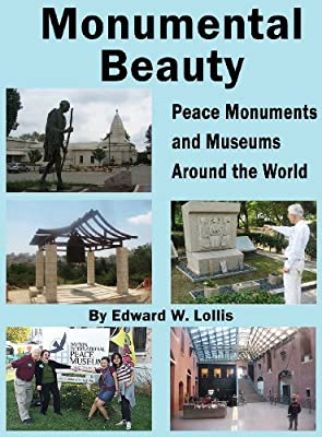 Monumental Beauty: Peace Monuments and Museums Around the World