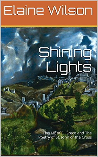 Shining Lights: The Art of El Greco and The Poetry of St. John of the Cross (The Art of God's Messages Book 7) por Elaine Wilson