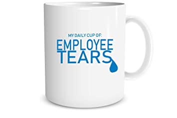 Funnwear My Daily Cup Of Employee Tears