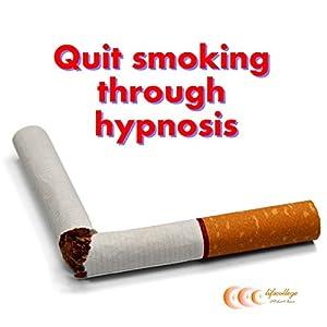 Quit smoking through hypnosis Audiobook