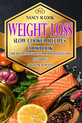 weight-loss-slow-cooker-recipes-cookbook-the-ultimate-guide-for-rapid-weight-loss-including-30-days-