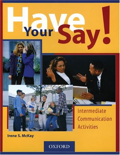 Have Your Say!: Intermediate Communication Activities