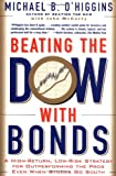 Beating the Dow with Bonds, Michael B. O'Higgins and John McCarty, 088730883X