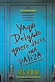 Yaqui Delgado quiere darte una paliza (Spanish Edition)