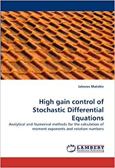 Book High gain control of Stochastic Differential Equations: Analytical and Numerical methods for the calculation of moment exponents and rotation numbers