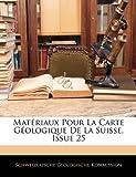 Matériaux Pour la Carte Géologique de la Suisse, Issue 25, Schweizerische Geologische Kommission, 1141066696