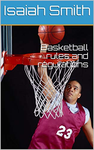 Basketball rules and regulations por Isaiah Smith