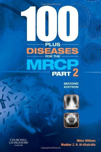 100 plus Diseases for the MRCP Part 2, 2e by Miles D Witham BM BCh PhD (2008-03-05)