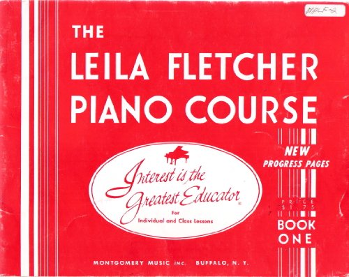 The Leila Fletcher Piano Course Book One - Copyright 1973 - Fletcher Piano