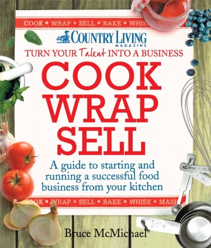 Wrap Sells (Cook Wrap Sell: A guide to starting and running a successful food business from your kitchen (Country Living))