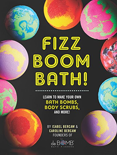 Fizz Boom Bath!:Learn to Make Your Own Bath Bombs, Body Scrubs, and More!