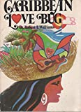 Caribbean Love Bug, Robert F. Williams, 0912806273
