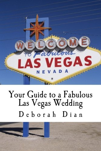 Your Guide to a Fabulous Las Vegas Wedding