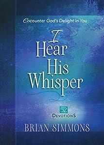 I Hear His Whisper Volume 2: 52 Devotions (The Passion Translation)