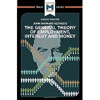 An Analysis of John Maynard Keyne's The General Theory of Employment, Interest and Money: Volume 127