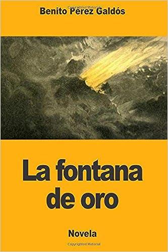 La fontana de oro (Spanish Edition): Benito Pérez Galdós: 9781976068294: Amazon.com: Books