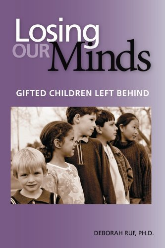 Losing Our Minds: Gifted Children Left Behind by Ruf Deborah L. (2005-07-31) Paperback