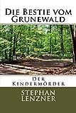 Die Bestie vom Grunewald: Der Kindermörder (German Edition)