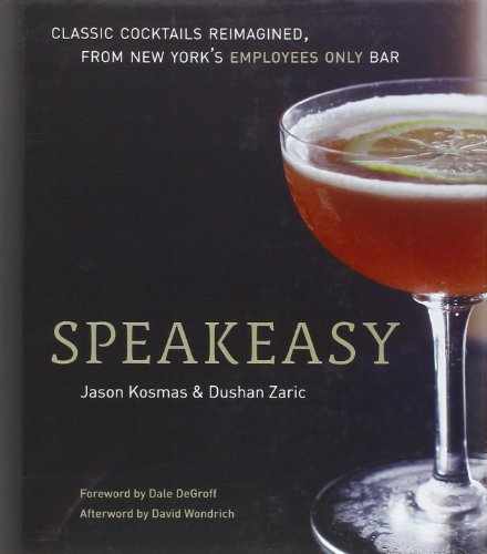 speakeasy-the-employees-only-guide-to-classic-cocktails-reimagined
