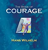 The Book of Courage by Hans Wilhelm (2006-09-01)