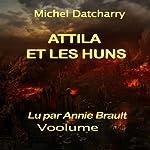 Attila et les Huns | Michel Datcharry