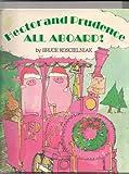 Hector and Prudence - All Aboard!, Bruce Koscielniak, 0679804862