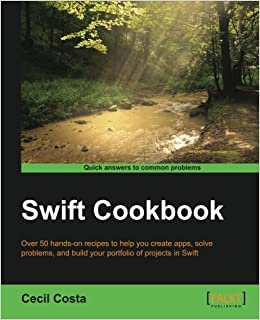 Swift Cookbook - 50 Recipes to Help You Harness Swift: Cecil
