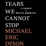 #10: Tears We Cannot Stop: A Sermon to White America