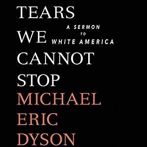 Tears We Cannot Stop Audiobook