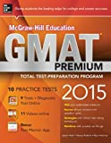 McGraw-Hill Education GMAT Premium, 2015 Edition