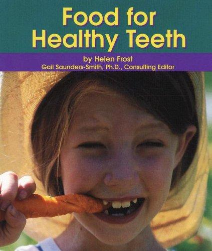 Food For Healthy Teeth Dental Health Frost Helen 9780736848602 Amazon Com Books